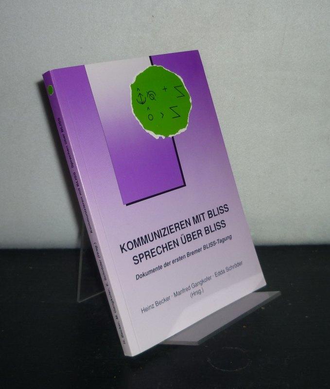 Kommunizieren mit BLISS - sprechen über BLISS. Dokumente der Ersten Bremer BLISS-Tagung. Paritätisches Bildungswerk, Bremen, Institut für Soziale Weiterbildung. [Herausgegeben von Heinz Becker, Manfred Gangkofer und Edda Schröder].