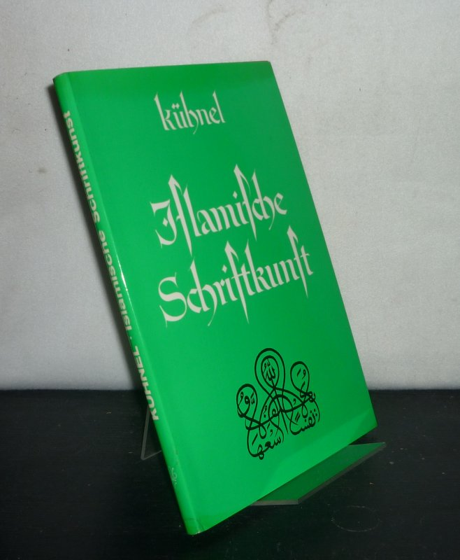 Islamische Schriftkunst. [Von Ernst Kühnel]. 2. Auflage.