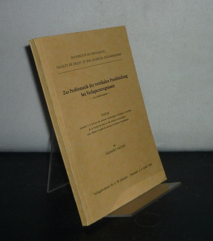 Falter, Herbert: Zur Problematik der vertikalen Preisbindung bei Verlagserzeugnissen. Ein Ländervergleich. [Von Herbert Falter].