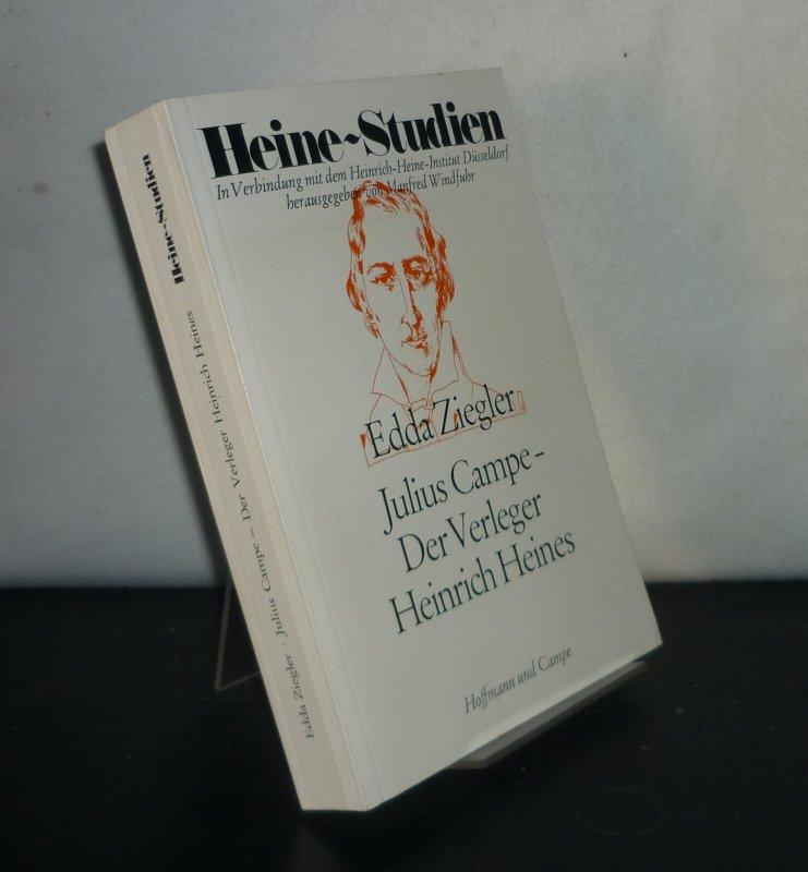 Julius Campe. Der Verleger Heinrich Heines. Von Edda Ziegler. (Heine-Studien).