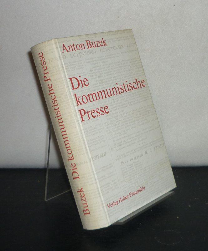 Die kommunistische Presse. [Von Anton Buzek].