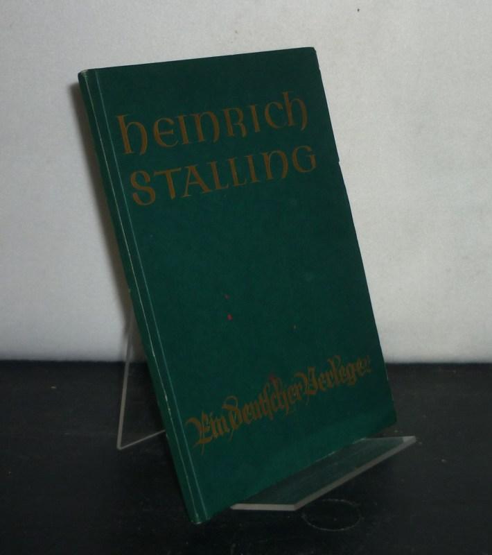 Ein deutscher Verleger. Zum 70. Geburtstage des Geheimen Kommerzienrats Dr. med. h.c. Heinrich Stalling, 5. Juli 1935.