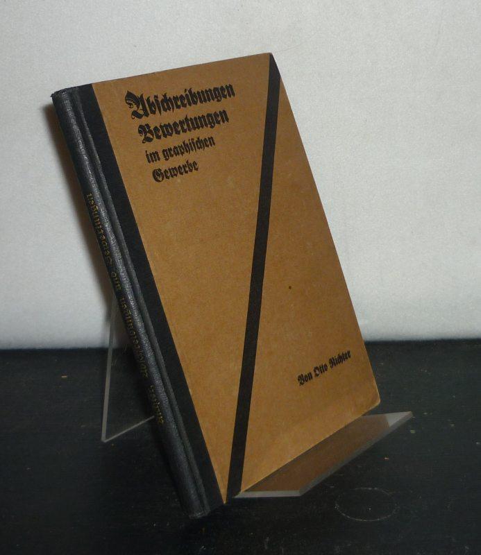 Abschreibungen / Bewertungen im graphischen Gewerbe. [Von Otto Richter].