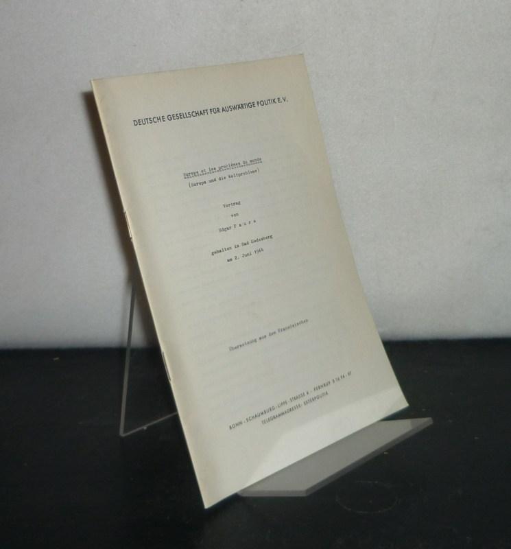 Europe et les problèmes du monde (Europa und die Weltprobleme). Vortrag gehalten in Bad Godesberg am 2. Juni 1964 von Edgar Faure. [Übersetzung aus dem Französischen].