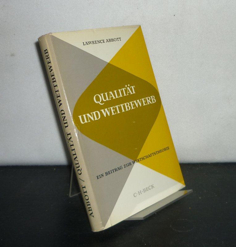 Qualität und Wettbewerb. Ein Beitrag zur Wirtschaftstheorie. [Von Lawrence Abbott].