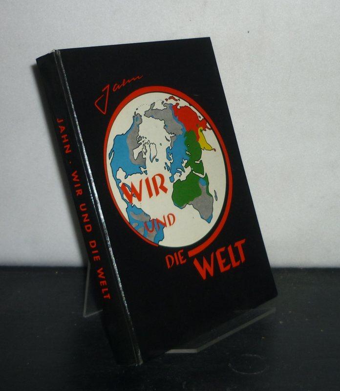 Wir und die Welt. [Von Hans Edgar Jung].