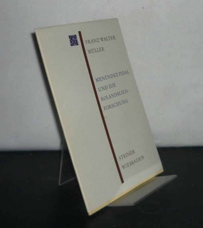 Menendez Pidal und die Rolandsliedforschung. Von Franz Walter Müller. (= Sitzungsberichte der Wissenschaftlichen Gesellschaft an der Johann Wolfgang Goethe-Universität Frankfurt/Main, Band 9, Jahrgang 1970, Nr. 5).