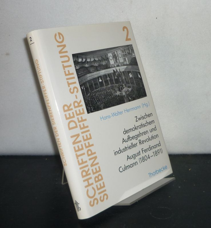 Zwischen demokratischem Aufbegehren und industrieller Revolution. August Ferdinand Culmann (1804 - 1891). Von Hans-Walter Herrmann. (= Schriften der Siebenpfeiffer-Stiftung, Band 2).