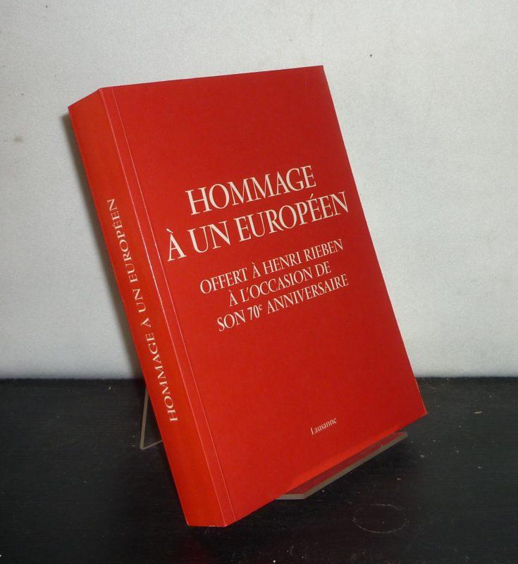 Hommage à un europeén offert à Henri Rieben. A l'occasion de son 70e anniversaire. Ecole des Hautes Études Commerciales de l'Université Lausanne.