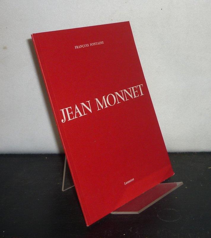 Jean Monnet. [Par Francois Fontaine].