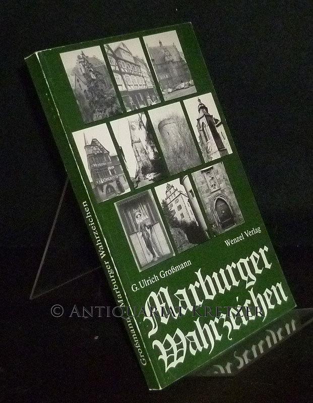 Großmann, G. Ulrich: Marburger Wahrzeichen. [Von G. Ulrich Großmann].