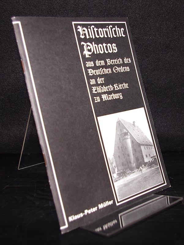 Historische Photos aus dem Bereich des Deutschen Ordens an der Elisabeth-Kirche in Marburg. Von Klaus-Peter Müller. (= Marburger Stadtschriften zur Geschichte und Kultur, Heft 7).