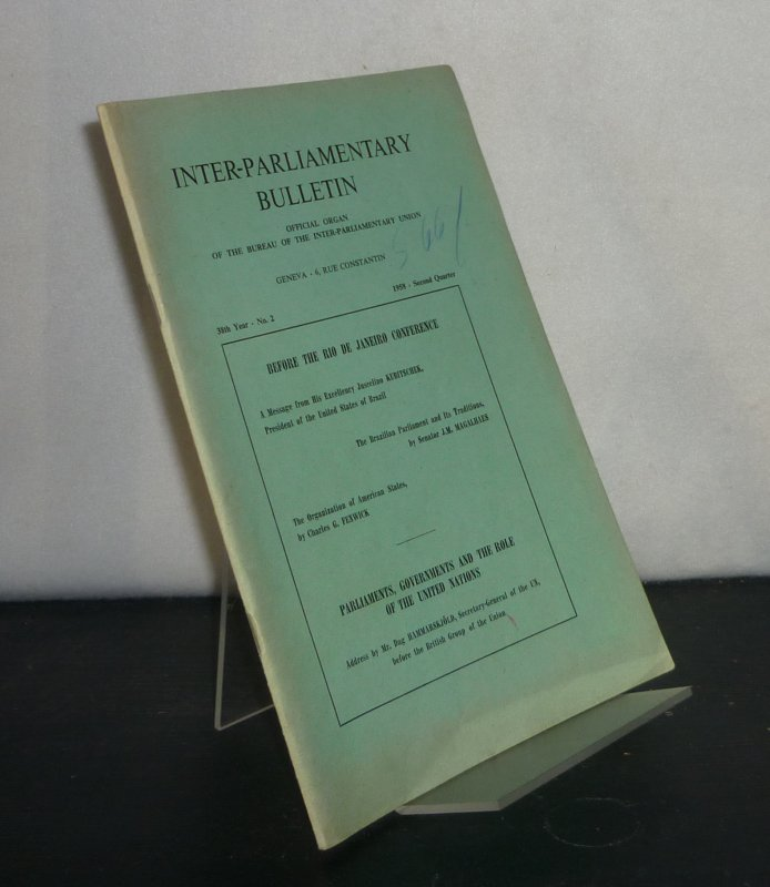 Inter-Parliamentary Bulletin. Official Organ of the Bureau of the Inter-Parliamentary Union - 38th Year, No. 2, 1958, Second Quarter.