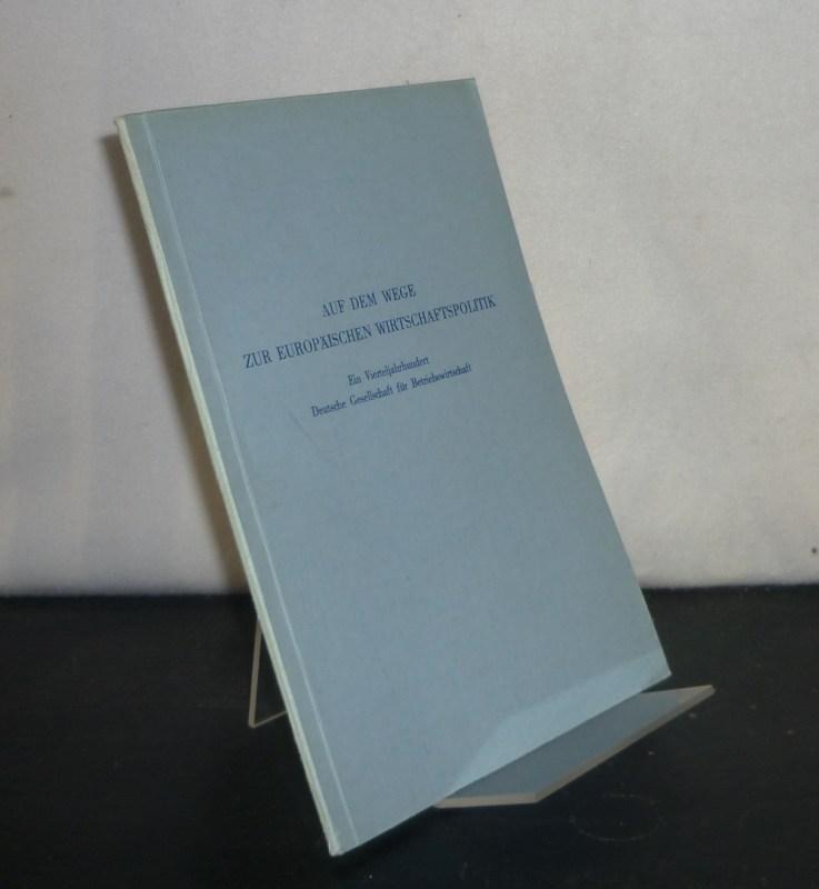 Auf dem Wege zur europäischen Wirtschaftspolitik. Ein Vierteljahrhundert Deutsche Gesellschaft für Betriebswirtschaft. Festakt im Auditorium Maximum der Freien Universität, Berlin, am 10. Juni 1961.
