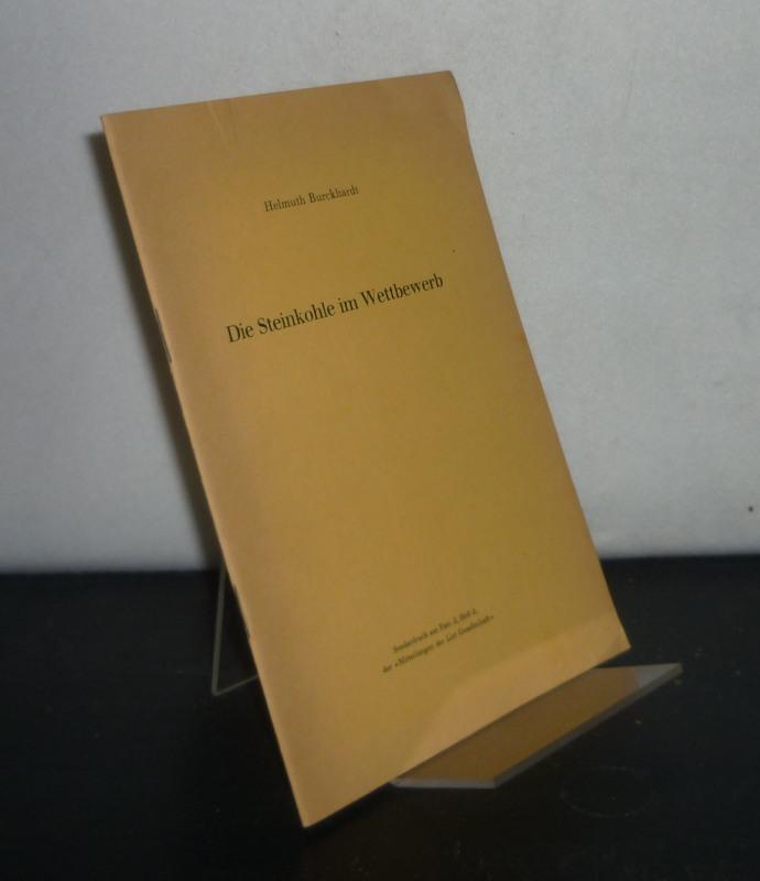 """Die Steinkohle im Wettbewerb. [Von Helmuth Burckhardt]. Sonderdruck aus: Fasc. 2, Heft 2, der """"Mitteilungen der List Gesellschaft""""."""