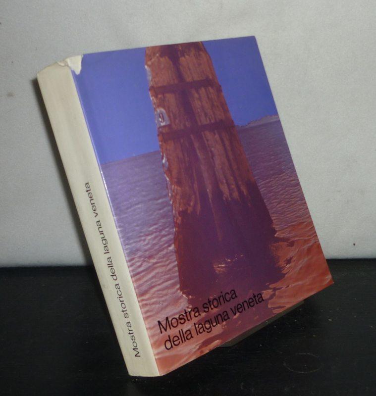 Mostra storica della Laguna veneta. Venezia, Palazzo Grassi, 11 luglio - 27 sett. 1970.