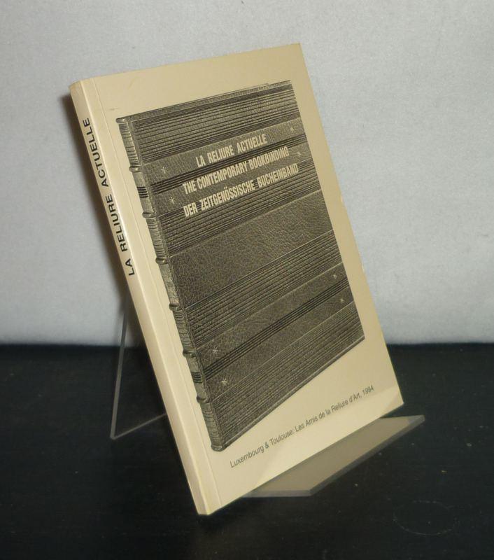 La reliure actuelle. The Contemporary Bookbinding. Der zeitgenossische Bucheinband. Six conferences faites a Luxembourg a l