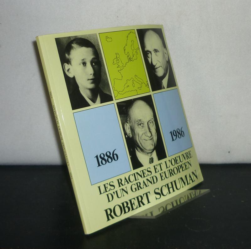 Robert Schuman. Les racines et l'oeuvre d'un grand Européen. Centenaire Robert Schuman 1886 - 1986. Exposition organisée par le Gouvernement du Grand-Duché avec la collaboration de la Ville de Luxembourg  du 18 juin au 22 juillet 1986.