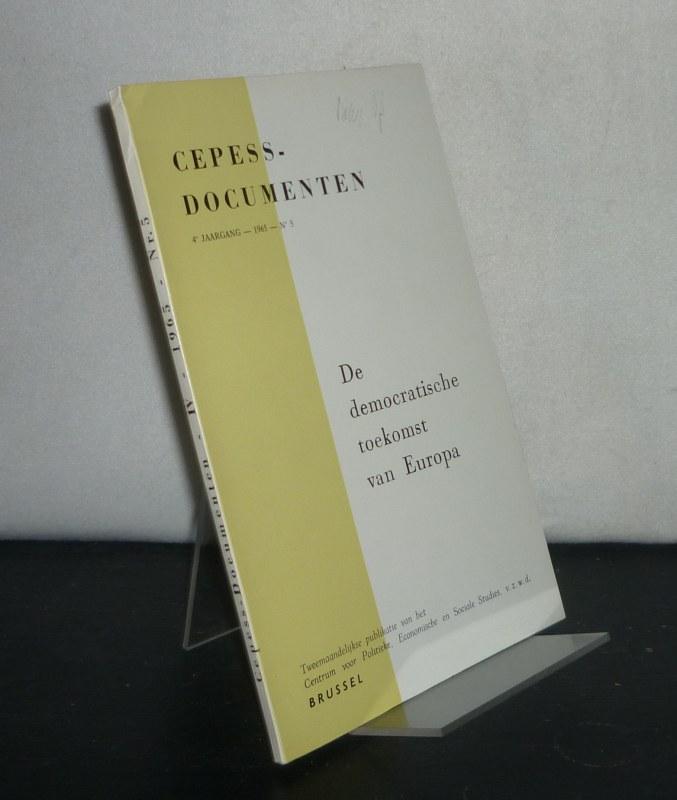 Cepess-Documenten: 4e jaargang, 1965, Nr 5: De democratische toekomst van Europa.