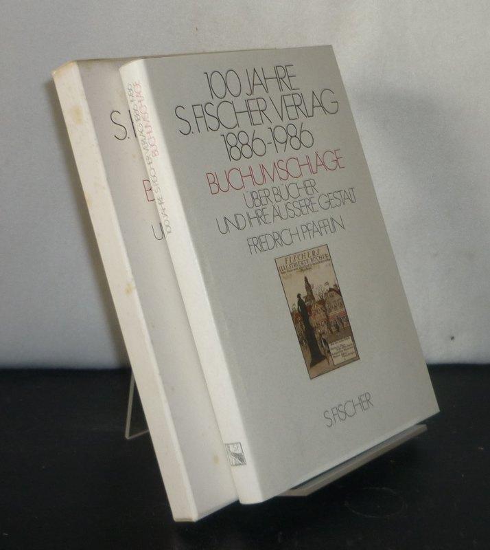 100 Jahre S.-Fischer-Verlag 1886 - 1986. Buchumschläge. Über Bücher und ihre äußere Gestalt. [Von Friedrich Pfäfflin].