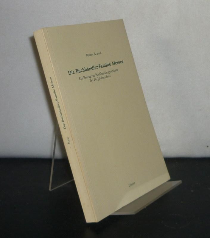 Die Buchhändler-Familie Meiner. Ein Beitrag zur Buchhandelsgeschichte des 20. Jahrhunderts. [Von Rainer A. Bast].