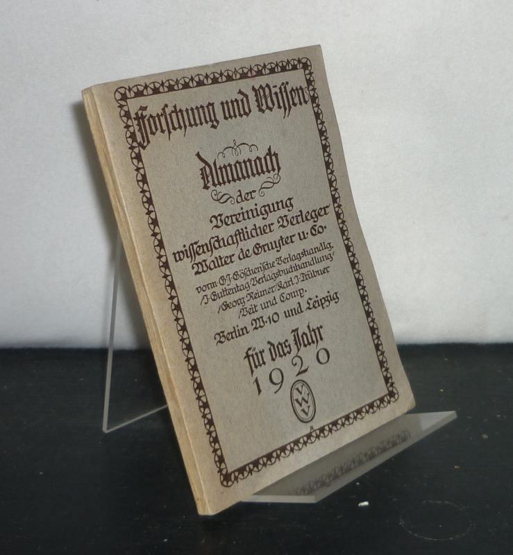 Forschung und Wissen. Almanach der Vereinigung Wissenschaftlicher Verleger Walter de Gruyter [...] für das Jahr 1920.