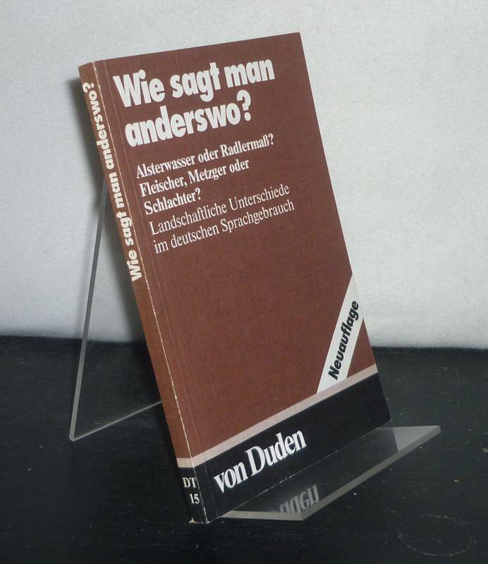 """Duden """"Wie sagt man anderswo?"""" Landschaftliche Unterschiede im deutschen Sprachgebrauch. Von Wilfried Seibicke. (= Die Duden-Taschenbücher, Band 15). 2., neu bearbeitete und erweiterte Auflage."""