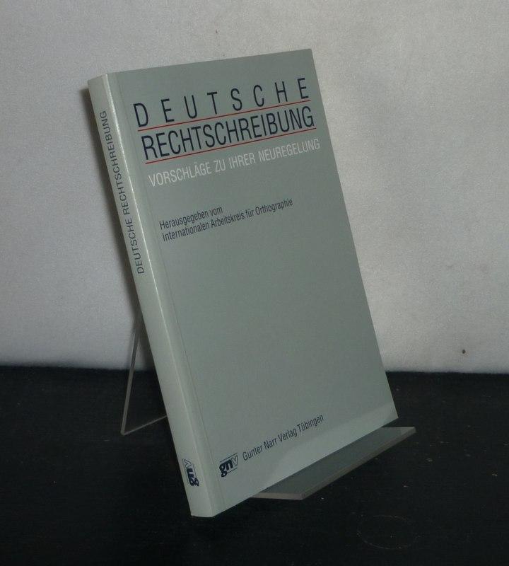 Deutsche Rechtschreibung. Vorschläge zu ihrer Neuregelung. Herausgegeben vom Internationalen Arbeitskreis für Orthographie. 2., durchgesehene Auflage.