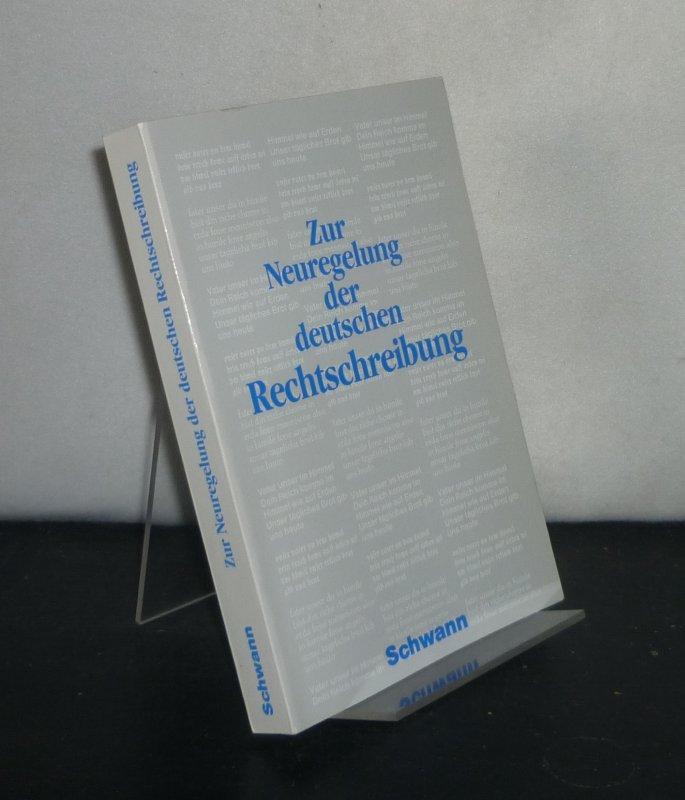 Zur Neuregelung der deutschen Rechtschreibung. - Band 2. (= Sprache der Gegenwart, Band 77).