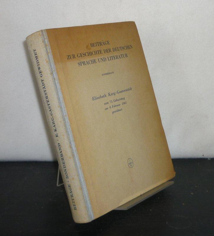 Elisabeth Karg-Gasterstädt zum 75. Geburtstag am 9. Februar 1961 gewidmet. (= Beiträge zur Geschichte der deutschen Sprache und Literatur, Band 82: Sonderband).