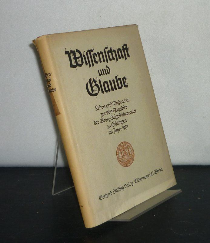 Wissenschaft und Glaube. Reden und Ansprachen zur 200-Jahrfeier der Georg-August-Universität zu Göttingen im Juni 1937.