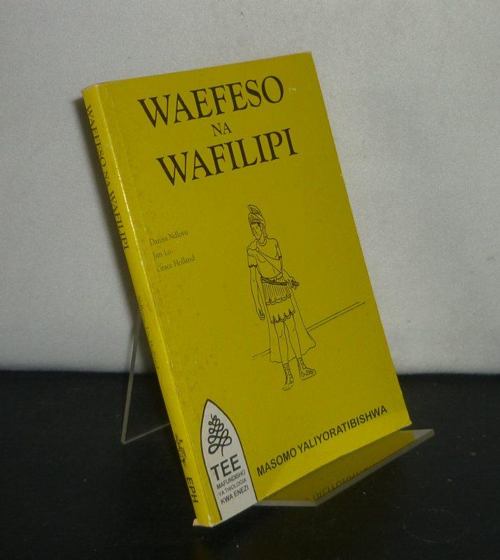 Waefeso na Wafilipi. [By Danisa Ndlovu, Jim Lo and Grace Holland].