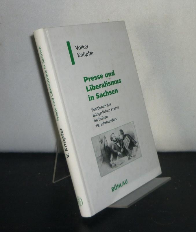 Knüpfer, Volker: Presse und Liberalismus in Sachsen. Positionen der bürgerlichen Presse im frühen 19. Jahrhundert. Von Volker Knüpfer. (= Geschichte und Politik in Sachsen, Band 2).