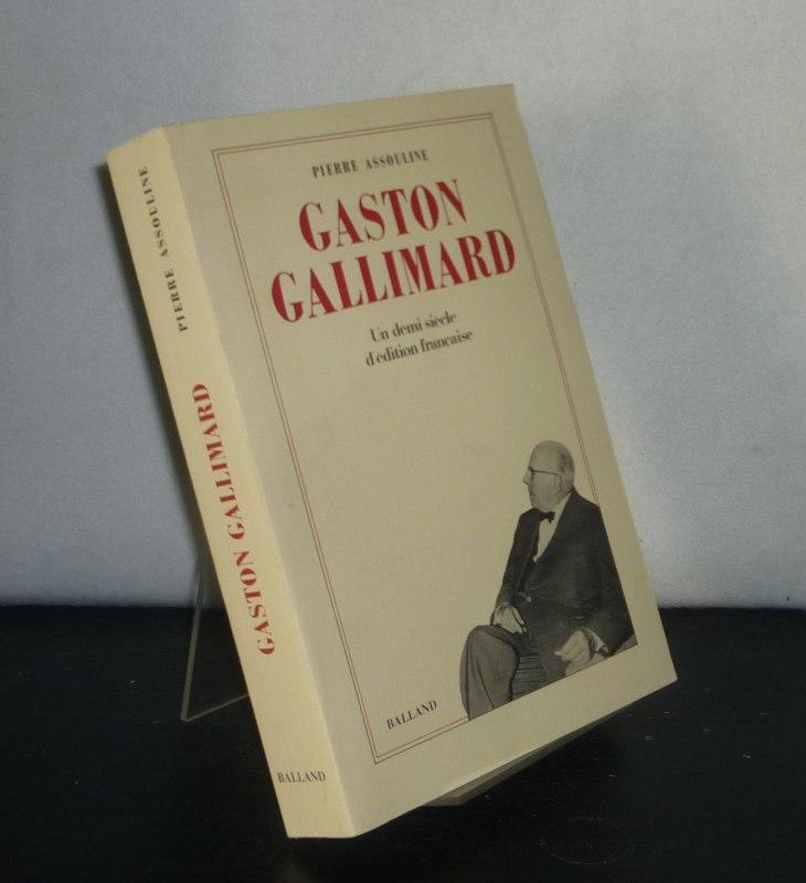 Gaston Gallimard. Un demi-siecle d