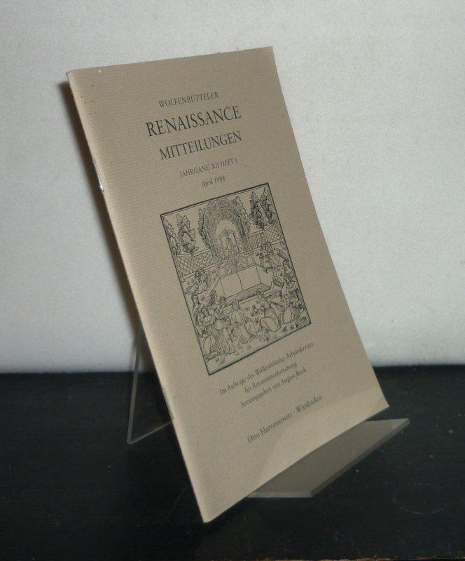 Buck, August (Hrsg.): Wolfenbütteler Renaissance-Mitteilungen - Jahrgang 12: 1988, Heft 1. Im Auftrag des Wolfenbütteler Arbeitskreises für Renaissanceforschung herausgegeben von August Buck.