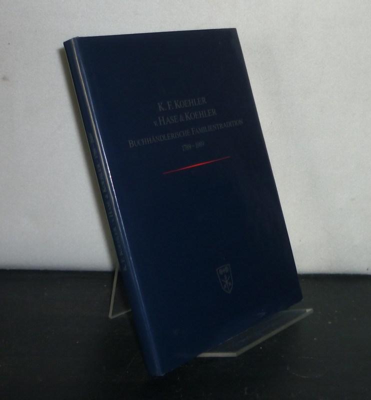K. F. Koehler, v. Hase & Koehler. Buchhändlerische Familientradition 1789 - 1989.