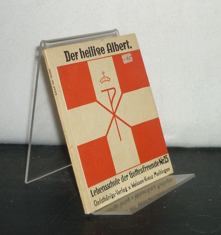 Der heilige Albert der Große. Von H. Christian Scheeben. (= Lebensschule der Gottesfreunde, Nr. 25).