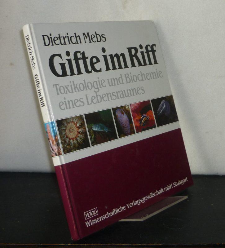 Gifte im Riff. Toxikologie und Biochemie eines Lebensraumes. [Von Dietrich Mebs].