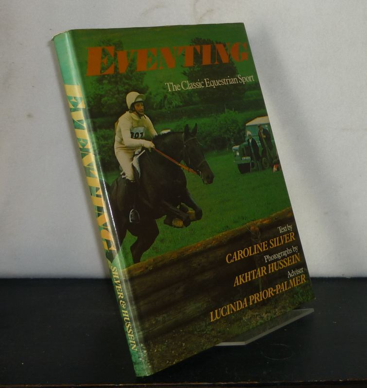Eventing. The Book of the Three-Day Event. Text by Caroline Silver.