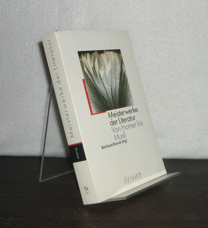 Meisterwerke der Literatur. Von Homer bis Musil. Herausgegeben von Reinhard Brandt. (= Reclams Universal-Bibliothek, Band 20014). Orig.-Ausgabe.