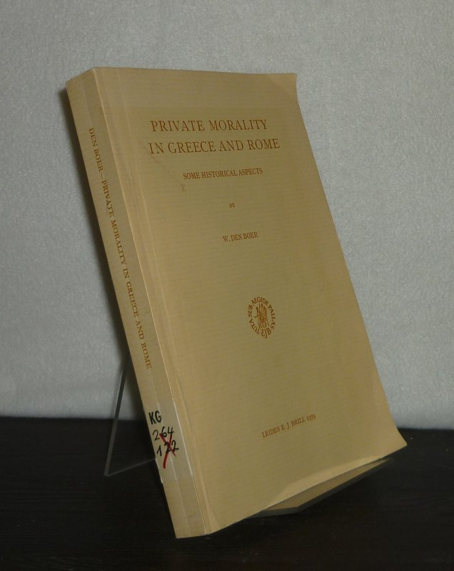 Private Morality in Greece and Rome. Some Historical Aspects. By W. den Boer. (Mnemosyne. Bibliotheca Classica Batava).
