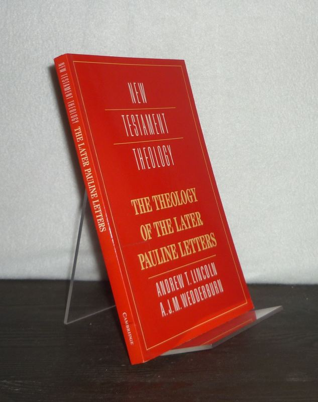 Theology of Later Pauline Letters, By Andrew T. Lincoln and A.J.M. Wedderburn. (New Testament Theology).