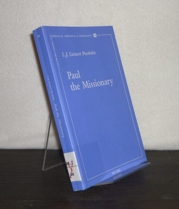 Paul the Missionary. By L.J. Lietaert Peerbolte. (= Contributions to Biblical Exegesis and Theology, Volume 34).