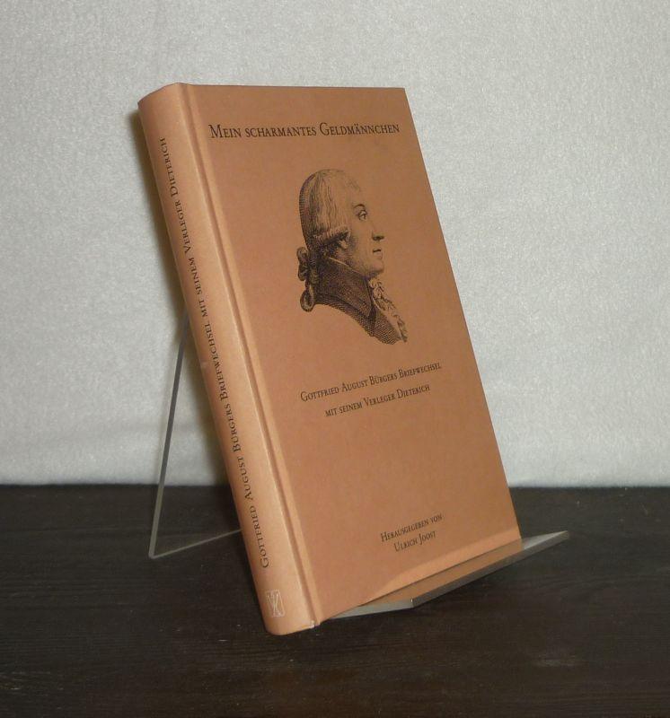 Mein scharmantes Geldmännchen. Gottfried August Bürgers Briefwechsel mit seinem Verleger Dieterich. [Herausgegeben von Ulrich Joost].