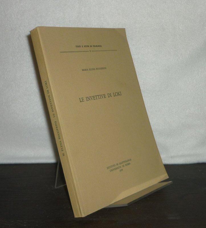 Le invettitive di Loki. Di Maria Elena Ruggerini. (= Testa e studi di filologia, No. 2).