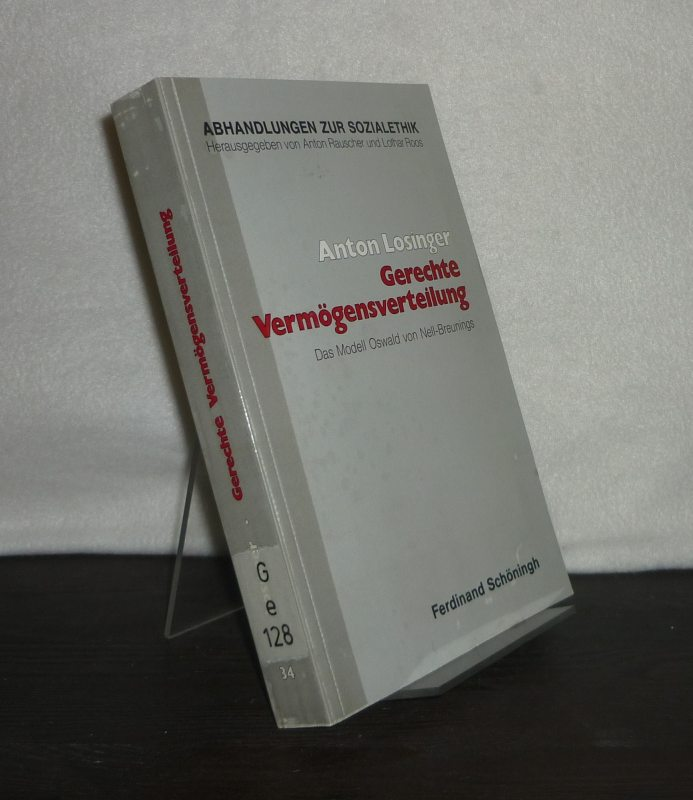 Losinger, Anton: Gerechte Vermögensverteilung. Das Modell Oswald von Nell-Breunings. Von Anton Losinger.(= Abhandlungen zur Sozialethik, Band 34).