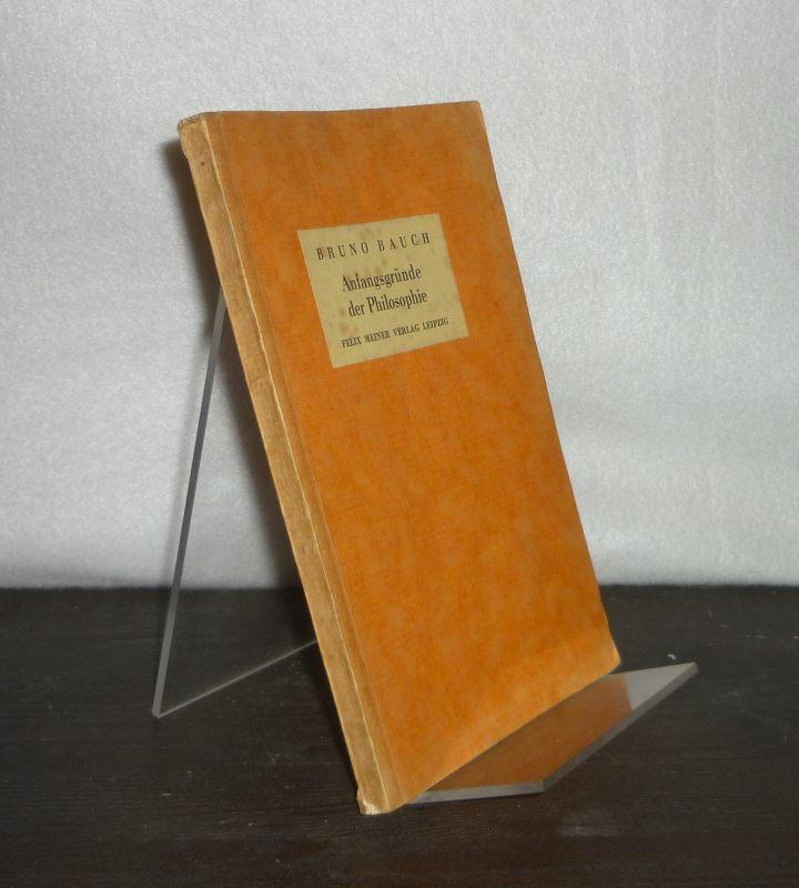 Anfangsgründe der Philosophie. [Von Bruno Bauch]. 2., verbesserte Auflage.