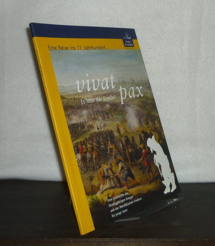Vivat pax. Es lebe der Friede! Eine Geschichte des Dreißigjährigen Krieges und des Westfälischen Friedens für junge Leser.