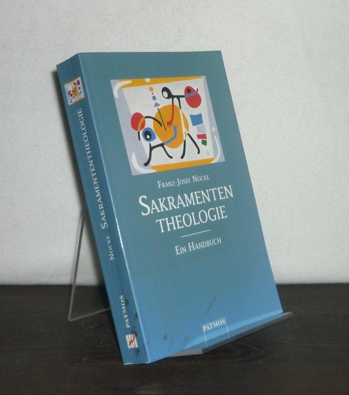 Sakramententheologie. Ein Handbuch. [Von Franz-Josef Nocke].