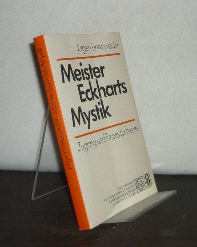 Meister Eckharts Mystik. Zugang und Praxis für heute. Von Jürgen Linnewedel. (Studienbücher im Gespräch mit der Zeit: Religion).